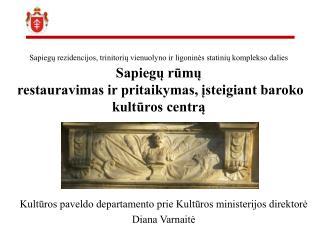 Kultūros paveldo departamento prie Kultūros ministerijos direktorė Diana Varnaitė
