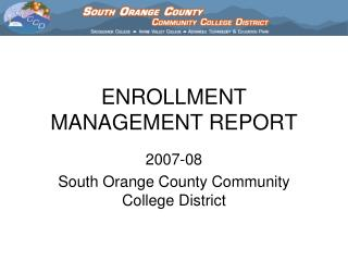 ENROLLMENT MANAGEMENT REPORT