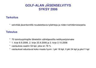 GOLF-ALAN J�SENSELVITYS SYKSY 2006