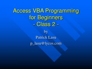 Access�VBA Programming for Beginners  - Class 2 -