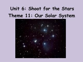 Unit 6: Shoot for the Stars
