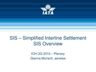 SIS – Simplified Interline Settlement SIS Overview