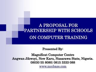 A PROPOSAL FOR  PARTNERSHIP WITH SCHOOLS ON COMPUTER TRAINING