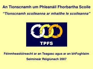Féinmheastóireacht ar an Teagasc agus ar an bhFoghlaim Seimineár Réigiúnach 2007