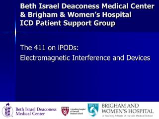 Beth Israel Deaconess Medical Center & Brigham & Women�s Hospital       ICD Patient Support Group