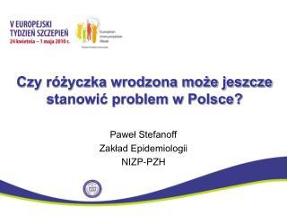 Czy różyczka wrodzona może jeszcze stanowić problem w Polsce?