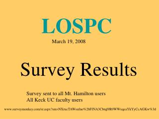 LOSPC                         March 19, 2008 Survey Results