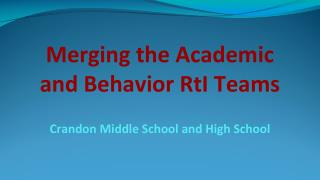 Merging the Academic and Behavior RtI Teams
