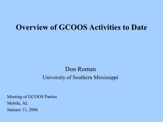 Overview of GCOOS Activities to Date