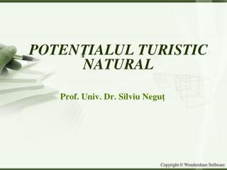 POTEN Ţ IALUL TURISTIC NATURAL