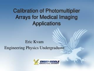 Calibration of Photomultiplier Arrays for Medical Imaging Applications