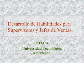 Desarrollo de Habilidades para Supervisores y Jefes de Ventas.