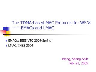 The TDMA-based MAC Protocols for WSNs ----- EMACs and LMAC