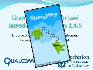 Liran  Kurtz and Naor  Levi Introducing  SharePlay  2.4.5