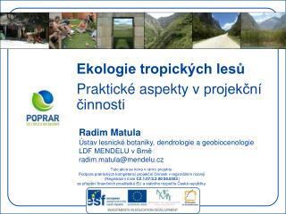 Ekologie tropických lesů  Praktické aspekty vprojekční činnosti