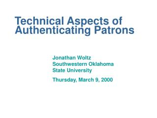 Technical Aspects of Authenticating Patrons