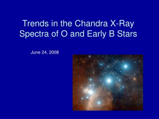 Trends in the Chandra X-Ray Spectra of O and Early B Stars