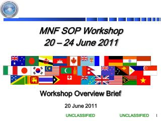 MNF SOP Workshop 20 � 24 June 2011