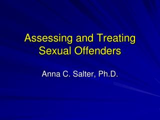 Assessing and Treating Sexual Offenders