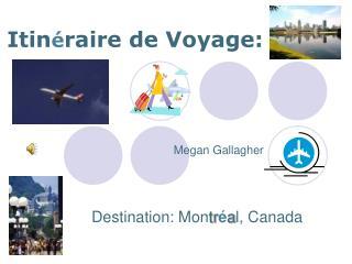 Itin � raire de Voyage :