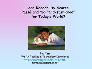 "Are Readability Scores  Passé and too ""Old-fashioned""  for Today's World?"