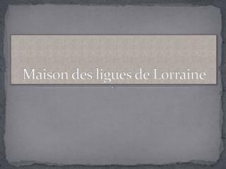 Maison des ligues de Lorraine