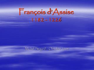 François d'Assise 1182 - 1226