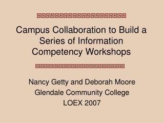 Campus Collaboration to Build a Series of Information Competency Workshops