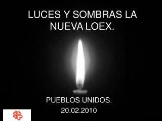LUCES Y SOMBRAS LA NUEVA LOEX.