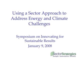 Using a Sector Approach to Address Energy and Climate Challenges