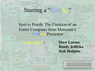 """Starting a """" Cold Fire """""""