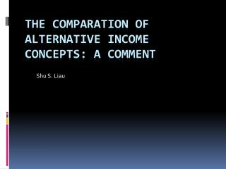 The Comparation of alternative income concepts: a comment