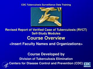 Revised Report of Verified Case of Tuberculosis RVCT Self-Study Modules Course Overview
