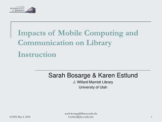 Impacts of Mobile Computing and Communication on Library Instruction