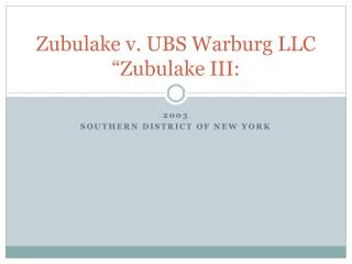 Zubulake v. UBS Warburg LLC  Zubulake III: