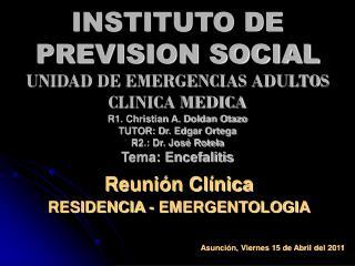 Reunión Clínica RESIDENCIA - EMERGENTOLOGIA Asunción, Viernes 15 de Abril del 2011