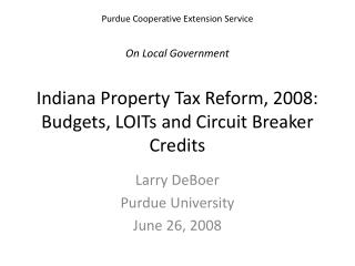 Larry DeBoer Purdue University June 26, 2008