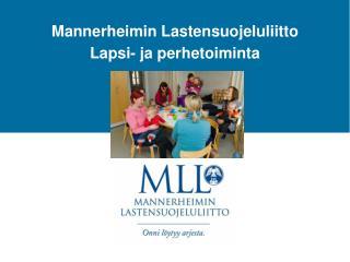 Mannerheimin Lastensuojeluliitto  Lapsi- ja perhetoiminta