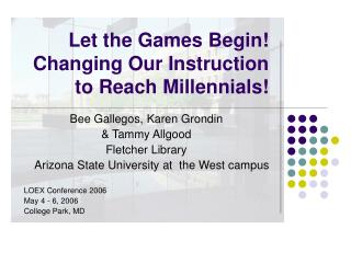Let the Games Begin! Changing Our Instruction to Reach Millennials!