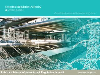 Public vs Private Infrastructure & Regulation June 08