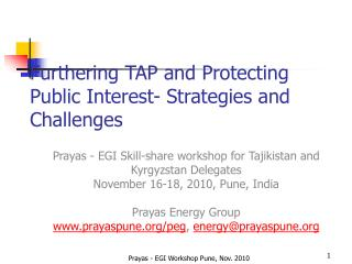 Furthering TAP and Protecting Public Interest- Strategies and Challenges