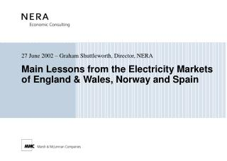 Main Lessons from the Electricity Markets of England & Wales, Norway and Spain