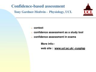 Confidence-based assessment  Tony Gardner-Medwin -  Physiology, UCL