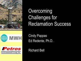 Overcoming Challenges for  Reclamation Success