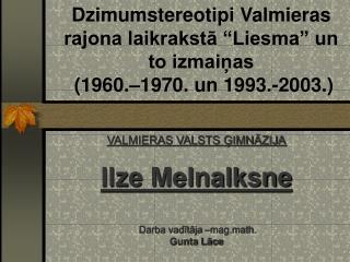 """Dzimumstereotipi Valmieras rajona laikrakstā """"Liesma"""" un to izmaiņas  (1960.–1970. un 1993.-2003.)"""