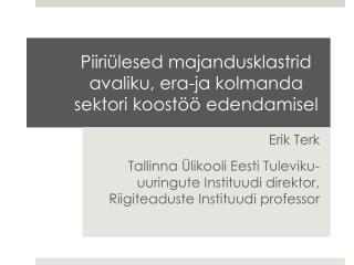 Piiriülesed majandusklastrid avaliku, era-ja kolmanda sektori koostöö edendamisel