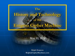 The History and Technology of the Enigma Cipher Machine