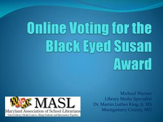 Online Voting for the Black Eyed Susan Award