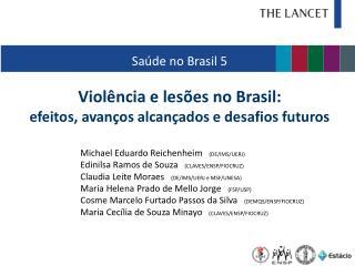 Saúde no Brasil 5 Violência e lesões no Brasil: efeitos, avanços alcançados e desafios futuros