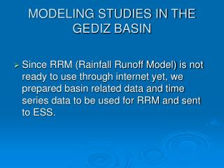 MODELING STUDIES IN THE GEDIZ BASIN